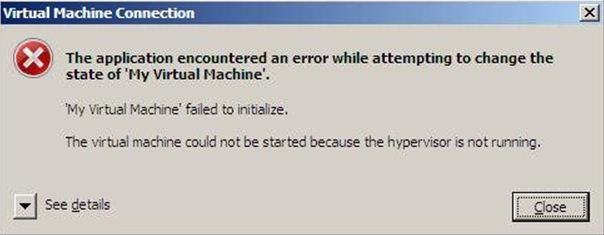 "Khắc phục lỗi Hyper-V: ""The virtual machine could not be started because the hypervisor is not running."""