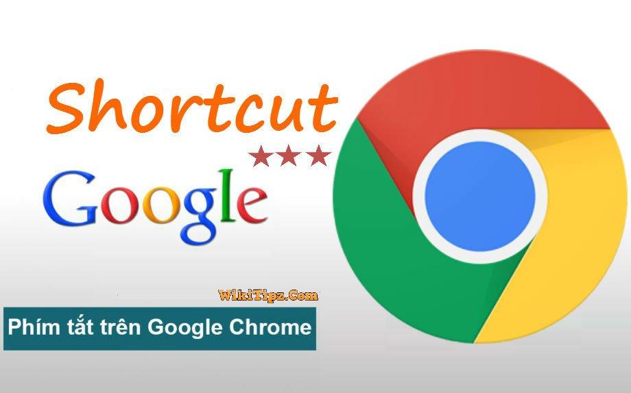Hãy dùng các Phím tắt này thường xuyên với trình duyệt Google Chrome